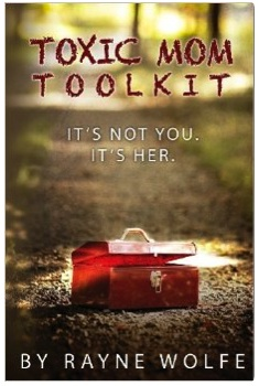 BUY Toxic Mom Toolkit by Rayne Wolfe
