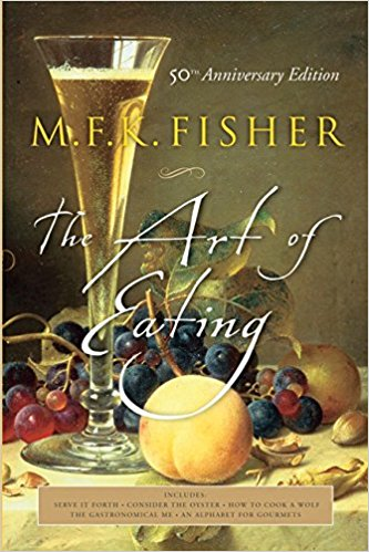 The Art of Eating: 50th Anniversary Edition Paperback by M.F.K. Fisher