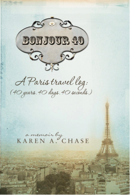 Bonjour 40 A Paris Travel Log by Karen Chase