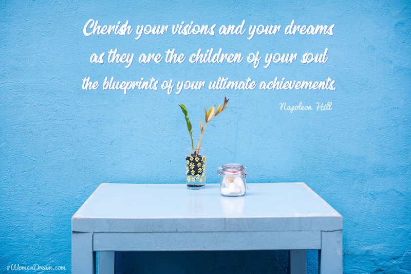 50 Most Inspiring Dream Big Quotes of all Time - Cherish your visions and your dreams by Napoleon Hill