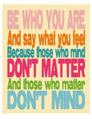 Dr-Seuss-Quotes-Be-Who-You-Are-And-Say-What-You-Feel-7