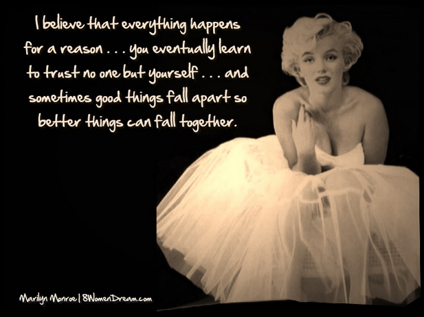 Finding Happiness When A Dream Falls Apart - Everything happens for a reason Marilyn Monroe quote