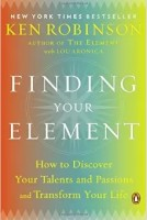 Finding your Element by Ken Robinson -- A find your life passion book