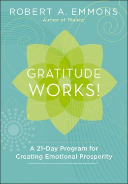 Gratitude Works!: A 21-Day Program for Creating Emotional Prosperity book - Buy on Amazon now
