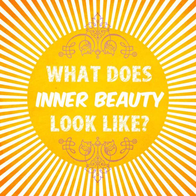 What Does Inner Beauty Look Like?