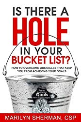Is There A Hole In Your Bucket List?: How To Overcome Obstacles That Keep You From Achieving Your Goals book on Amazon