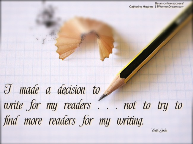 8 Mistakes New Bloggers Make: Seth Godin quote about writing for readers