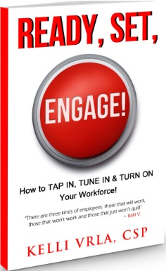 Ready, Set Engage: How to Tap In, Tune In, and Turn On Your Workforce