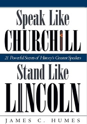 Best Motivational Speaker Books: Speak Like Churchill, Stand Like Lincoln - 21 Powerful Secrets of History's Greatest Speakers