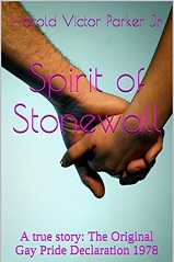 Spirit of Stonewall: A true story: The Original Gay Pride Declaration 1978