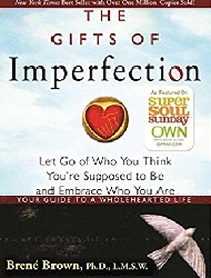 The Gifts of Imperfection: Let Go of Who You Think You're Supposed to Be and Embrace Who You Are Paperback