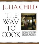 8 Best Cookbooks for Foodies: The Way to Cook by Julia Child