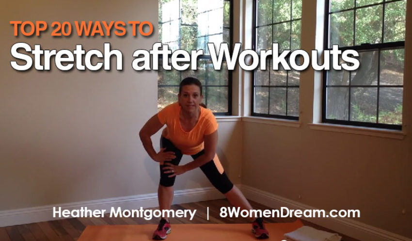 Top 20 Ways to Stretch after Workouts - Heather Montgomery