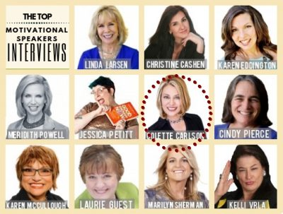 The Top Motivational Speaker Interviews: Colette Carlson #6