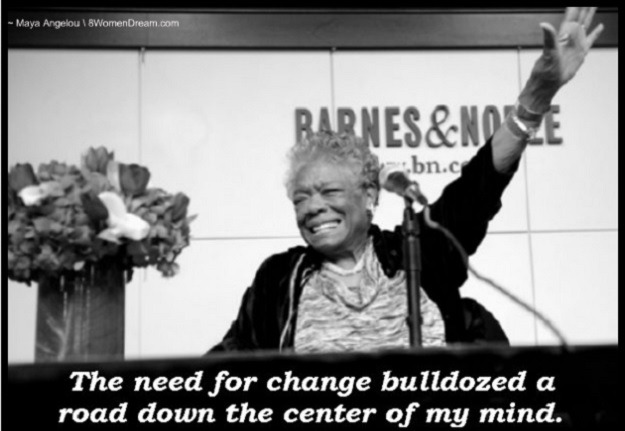 8 Dream Big Quotes by Maya Angelou: The need for change