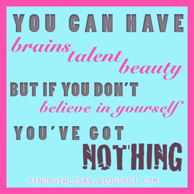 You have to work on believing in yourself to change body image.