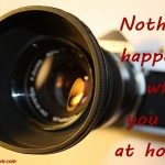 Motivational Picture Quote: Photographers - Nothing Happens When You Sit at Home
