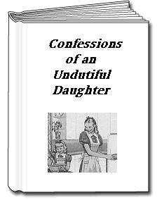 confessions of an undutiful daughter