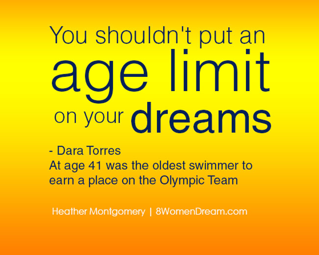 Dream Big at Any Age: Fitness Inspiration from Dara Torres - Inspirational quote