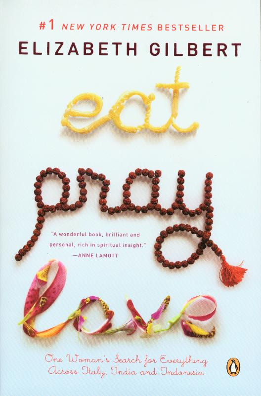 Eat, Pray, Love Your Way to a Dream Life