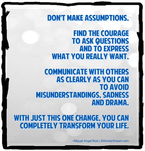 Feeling stuck: Quotes from the 4 Agreements on making Assumptions