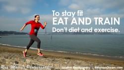 Fitness Advice: Do Not Diet