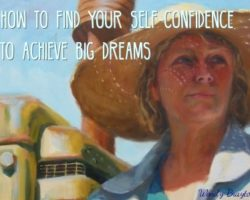 How To Find Your Self-Confidence to Achieve Big Dreams