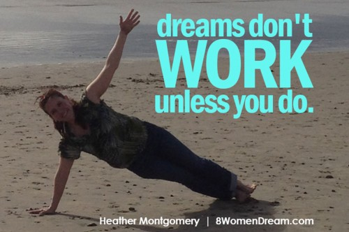 Image Quote: Dreams Don't Work Unless You Do - Heather Montgomery