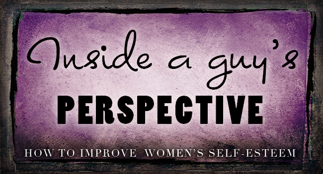 Improve women's self-esteem by changing perspective.