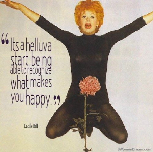 Finding Happiness in Helping Others Find More Joy: Lucille Ball quote on happiness