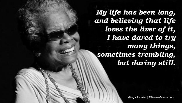 8 Dream Big Quotes by Maya Angelou - Dare to live life!