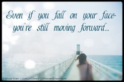 Move Forward with Your Life and Live Your Dream