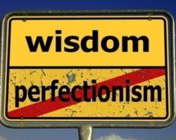 Warning: Perfectionism Stalls Progress on Big Dreams