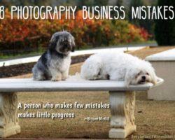 Starting a Photography Business? Avoid These 8 Mistakes