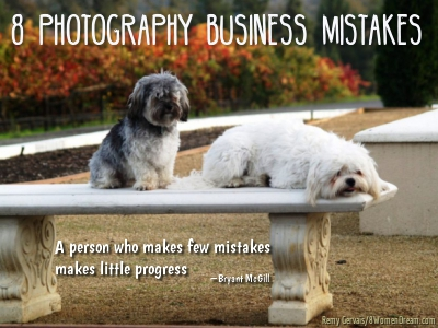 8 Photography Business Mistakes by Remy Gervais