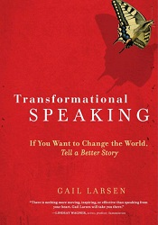 Best Motivational Speaker Books: Transformational Speaking If You Want to Change the World, Tell a Better Story