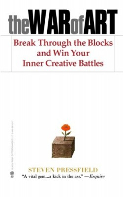 The War of Art: Break Through the Blocks and Win Your Inner Creative Battles book by Steve Pressfield