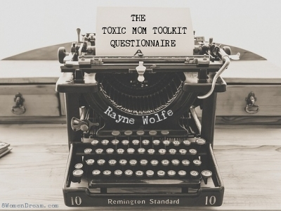 The Toxic Mom Toolkit Book Research Questionnaire