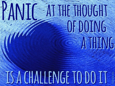 Using Fear to Your Advantage: Panic at the thought of doing a thing quote by Haskins