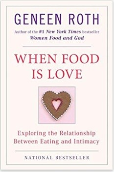When Food Is Love: Exploring the Relationship Between Eating and Intimacy book