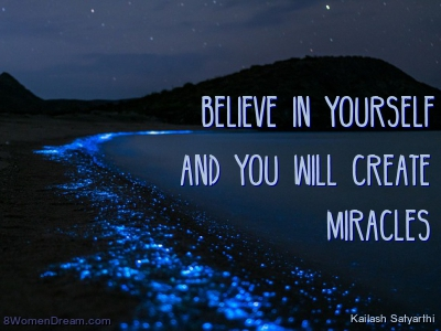 World Travel Dreams - Believe in yourself and you will create miracles quote