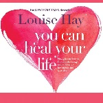 Inspirational and Motivational Website: You Can Heal Your Life by Louise Hay